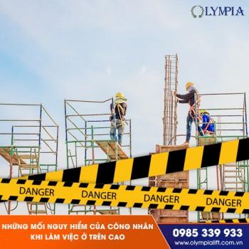Những mối nguy hiểm mà người công nhân luôn phải đối mặt khi làm việc trên cao