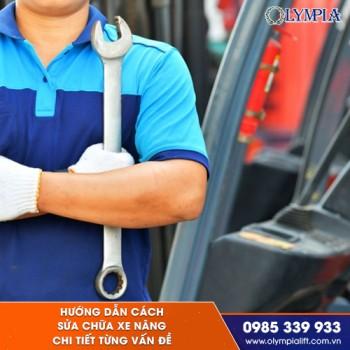 Hướng dẫn cách sửa chữa xe nâng chi tiết từng vấn đề