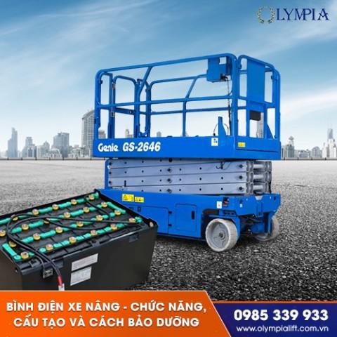 Bình điện xe nâng - Chức năng, cấu tạo và cách bảo dưỡng